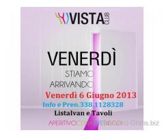INAUGURAZIONE VISTA CLUB ROMA VENERDI 7 GIUGNO 3381128328 LISTA E TAVOLI